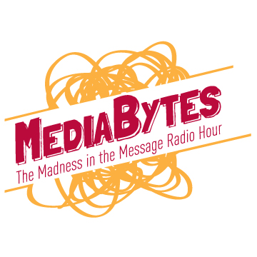 Media Bytes: The Madness in the Message Radio Hour