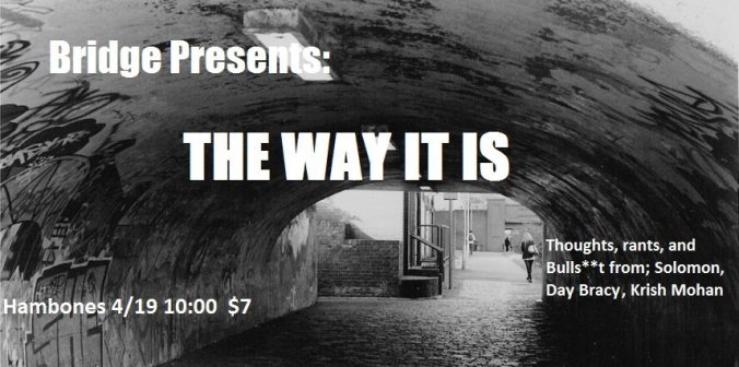 The Bridge Presents: The Way It Is