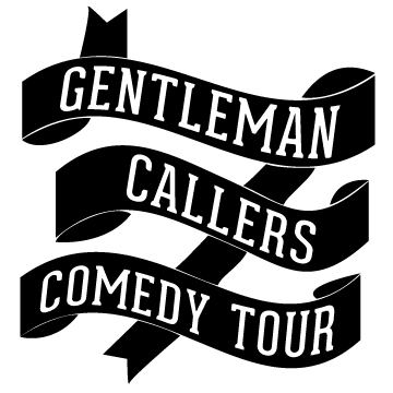 Gentleman Callers Comedy Tour